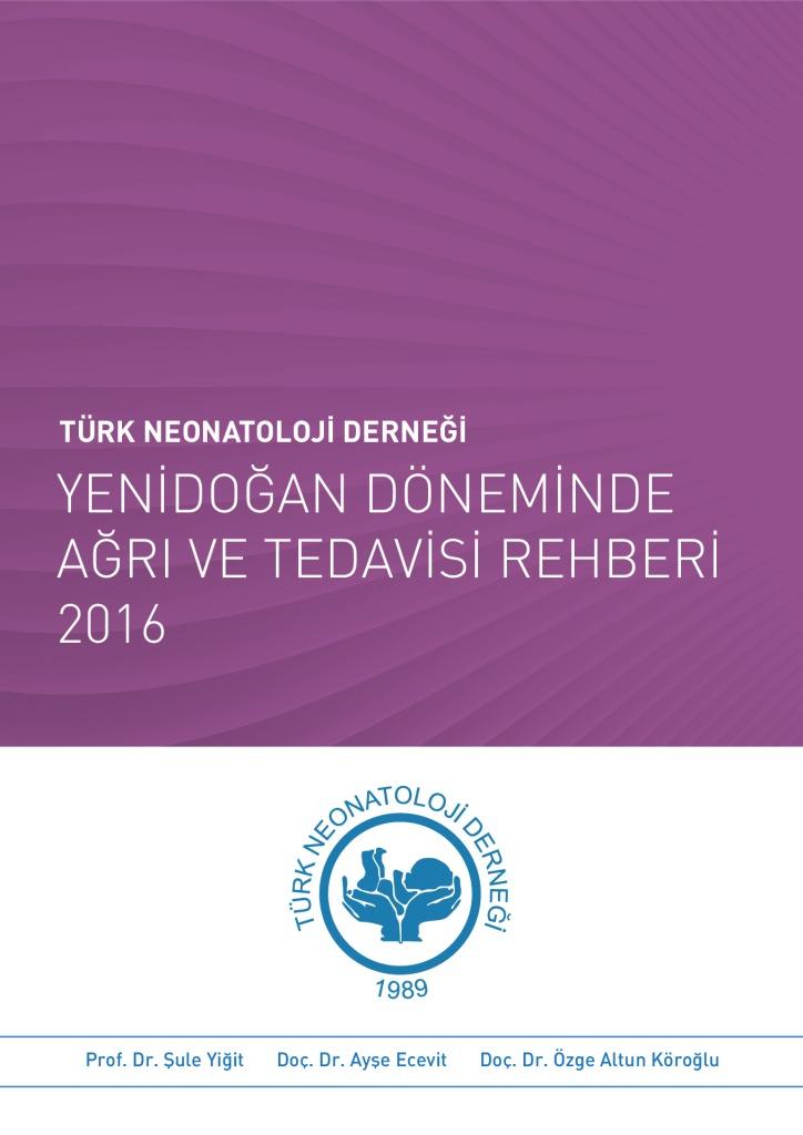 thumbnail Yenidoğan Döneminde Ağrı ve Tedavisi Rehberi - 2016